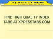 Find High Quality Index Tabs At XpressTabs.com