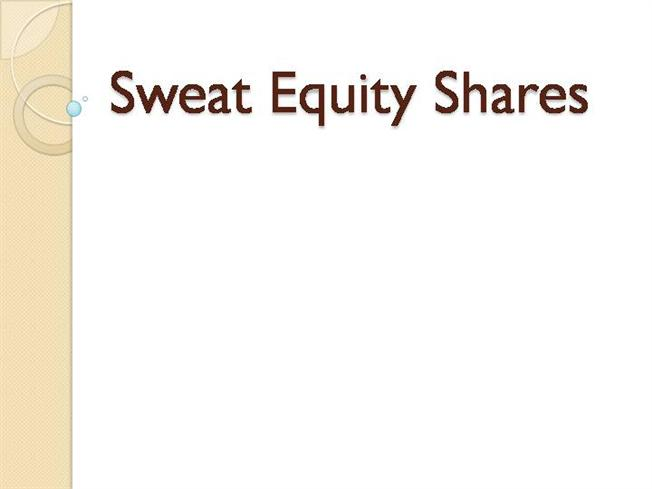 Esop and sweat equity authorstream view more presentations pronofoot35fo Image collections