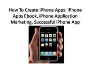 How To Create iPhone Apps : iPhone Apps Ebook, iPhone A