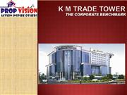 K M TRADE TOWER OFFICE SPACE WITH RADISSON Call @ 9871099880