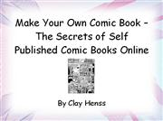 Make Your Own Comic Book – The Secrets of Self Published Comic Books
