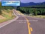 Bible Study - Mk. 6:7-13 Are You A Disciple