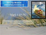 Bible Study - Mk. 6:45-53 Jesus Walks on the Sea and Heals in Gennesar