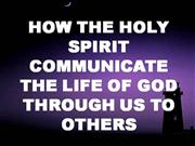 HOW THE HOLY SPIRIT COMMUNICATE