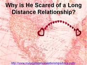 Why is He Scared of A Long Distance Relationship?