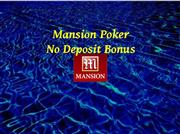 no deposit mansion poker bonus review