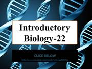 Introductory Biology...Lecture 22