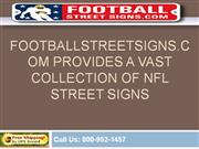FootballStreetSigns.com Provides A Vast Collection Of NFL Street Signs