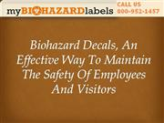 Biohazard Decals, An Effective Way To Maintain The Safety Of Employees