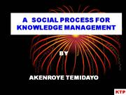 knowledge management; ... a social process