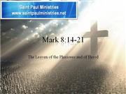 Bible Study - Mk. 8:14-21 The Leaven of the Pharisees and of Herod