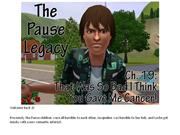 The Pause Legacy - Chapter 19: That Was So Bad I Think You Gave Me Can