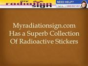 Myradiationsign.com Has a Superb Collection Of Radioactive Stickers