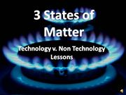 three states of matter technology versus non technology