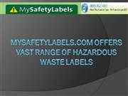 MySafetyLabels.com Offers Vast Range Of Hazardous Waste Labels