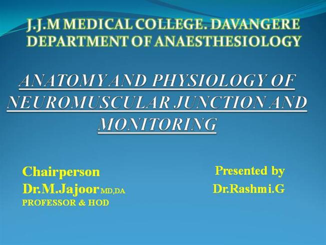 Anatomy And Physiology Of Neuromuscular Junction And Monitoring R