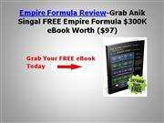 Empire Formula Review-Grab Anik Singal FREE Empire Form