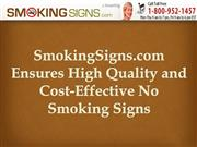 SmokingSigns.com Ensures High Quality and Cost-Effective No Smoking Si