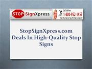 StopSignXpress.com Deals In High-Quality Stop Signs