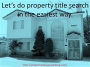 Let's do property title search in the easiest way.