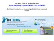 Best Home Tutors for all sectors in Noida  9911824292 / 9540024292