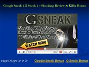 Google Sneak (G Sneak) - Shocking Review & Killer Bonus