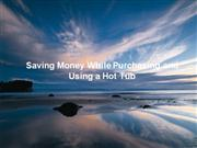 Saving Money While Purchasing and Using a Hot