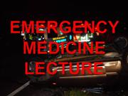 EMERGENCY MEDICINE LECTURE