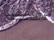 How to Create a Perfect Get-Away with your