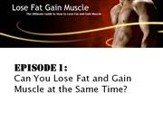 Can you Lose Fat and Gain Muscle at the Same Time