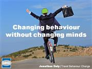 Changing behaviour without changing minds
