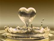 A strong woman versus a woman of strength