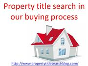 Property title search in our buying process