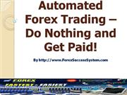 Automated Forex Trading – Do Nothing and Get Paid