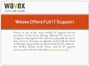 Wavex Offers Full IT Support