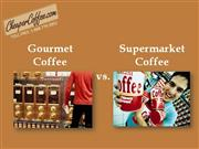 Gourmet Coffee vs Supermarket Coffee