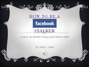 How to be a sucessful facebook stalker