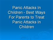 Panic Attacks In Children - Ways To Treat Panic Attacks In Children