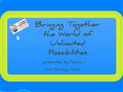 Bringing Together the World of Unlimited Possibilities