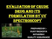 EVALUATION OF CRUDE DRUG BY UV TECHNIQUE