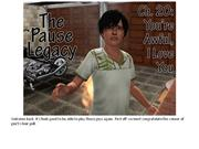 The Pause Legacy - Chapter 20: You're Awful, I Love You
