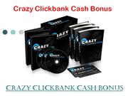 crazy clickbank cash bonus - shocking crazy clickbank cash bonus