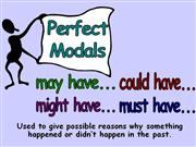 past modals: may, might, could, must have...