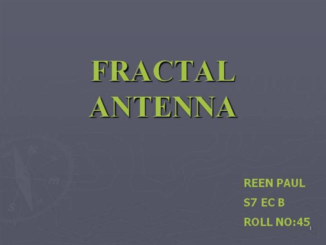 Fractal antenna ppt 1 authorstream pronofoot35fo Image collections
