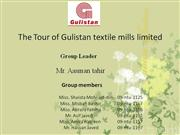 The Tour of Gulistan textile mills limited