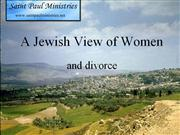 Bible Study - Mk. 10:1-12 Divorce and Remarriage – A Jewish View of Wo