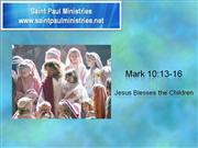 Bible Study - Mk. 10:13-16 Jesus Blesses the Children