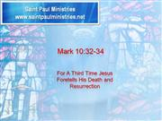 Bible Study - Mk. 10:32-34 For A Third Time Jesus Foretells His Death