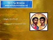 Bible Study - Mk. 10:35-45 The Request of James and John