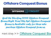 offshore conquest bonus - exclusive $997 offshore conquest bonus